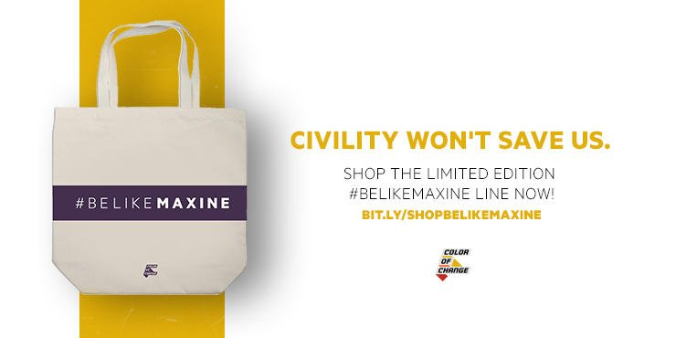 'Civility won't save us': New campaign encourages Americans to 'Be like Maxine'